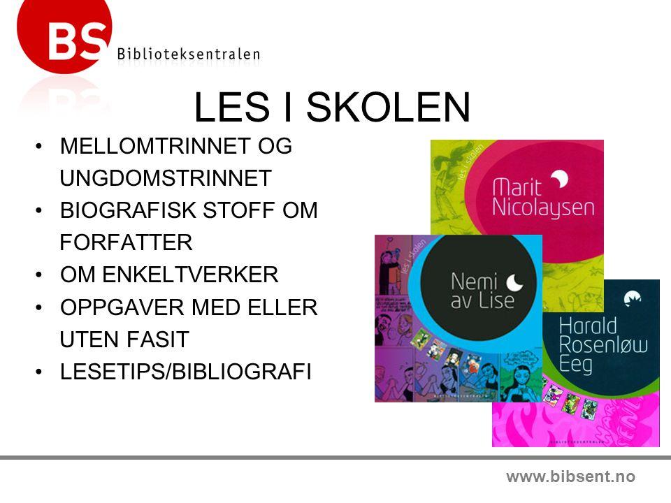 www.bibsent.no LES I SKOLEN MELLOMTRINNET OG UNGDOMSTRINNET BIOGRAFISK STOFF OM FORFATTER OM ENKELTVERKER OPPGAVER MED ELLER UTEN FASIT LESETIPS/BIBLI