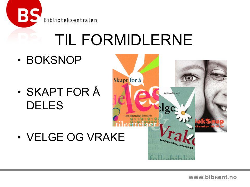 www.bibsent.no TIL FORMIDLERNE BOKSNOP SKAPT FOR Å DELES VELGE OG VRAKE