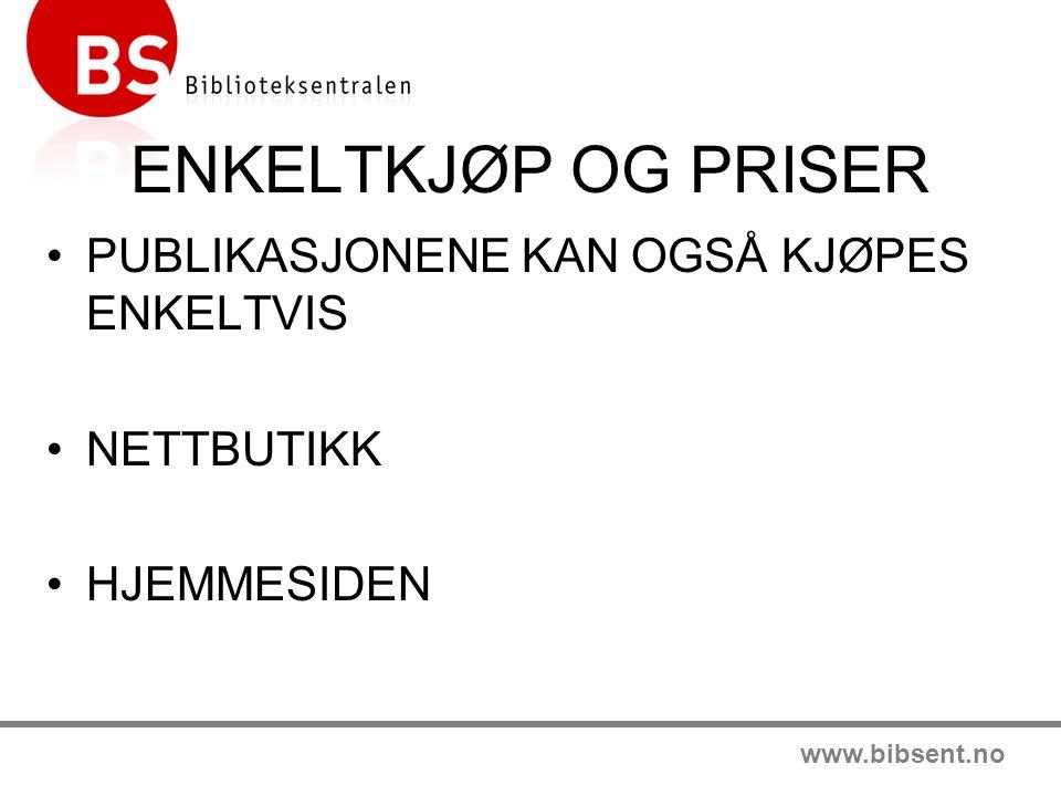 www.bibsent.no ENKELTKJØP OG PRISER PUBLIKASJONENE KAN OGSÅ KJØPES ENKELTVIS NETTBUTIKK HJEMMESIDEN