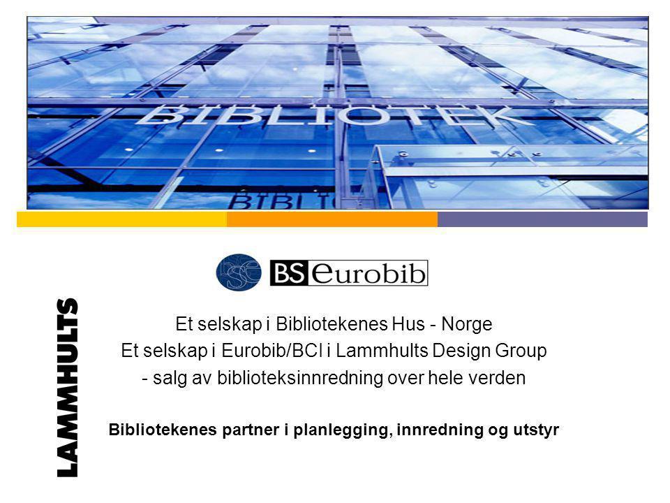 Innredning og utstyr til bibliotek Et selskap i Bibliotekenes Hus - Norge Et selskap i Eurobib/BCI i Lammhults Design Group - salg av biblioteksinnred