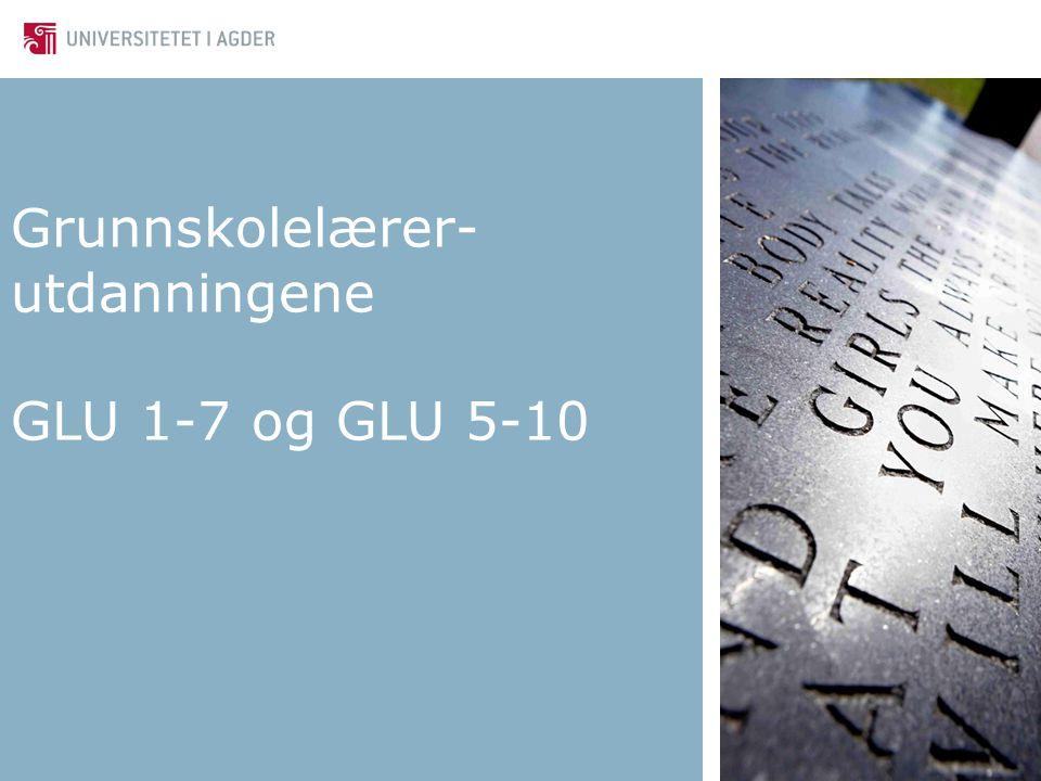 Grunnskolelærer- utdanningene GLU 1-7 og GLU 5-10