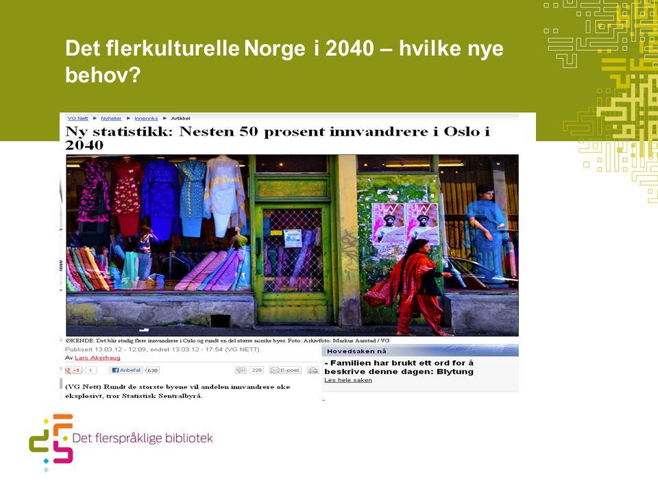 Det flerkulturelle Norge i 2040 – hvilke nye behov?