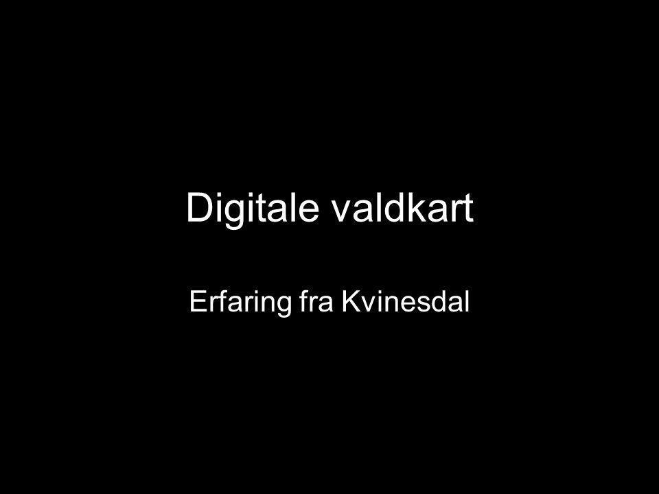 Digitale valdkart Erfaring fra Kvinesdal