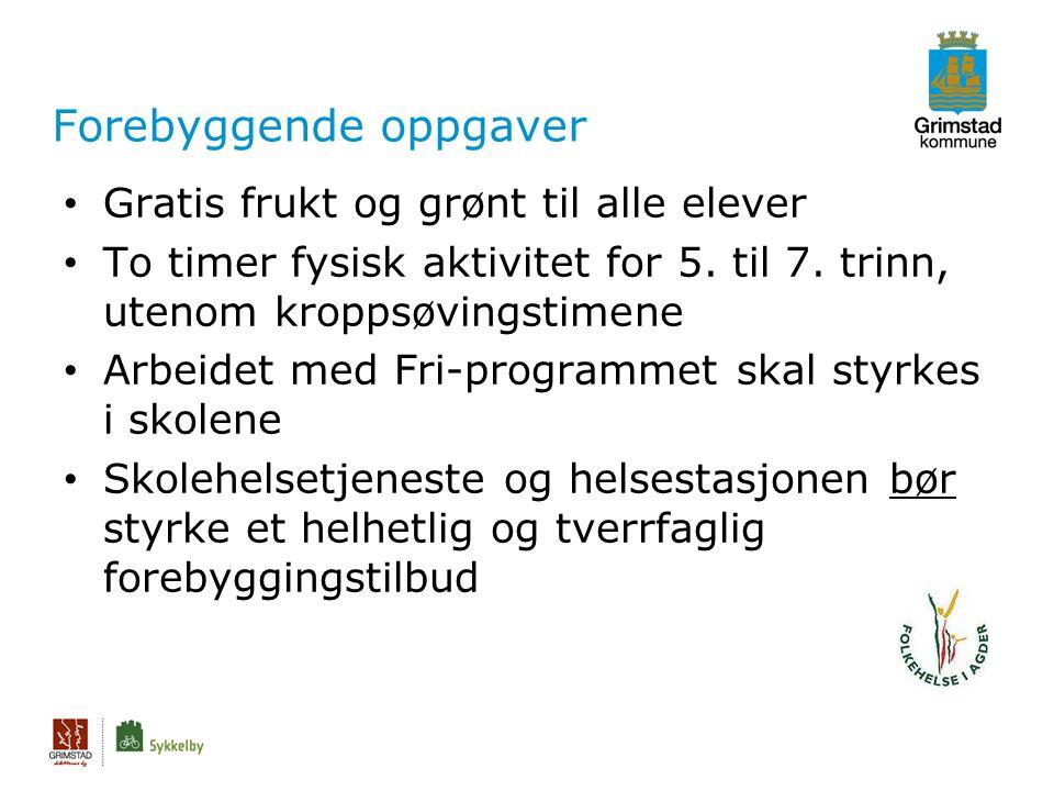 Forebyggende oppgaver Gratis frukt og grønt til alle elever To timer fysisk aktivitet for 5.