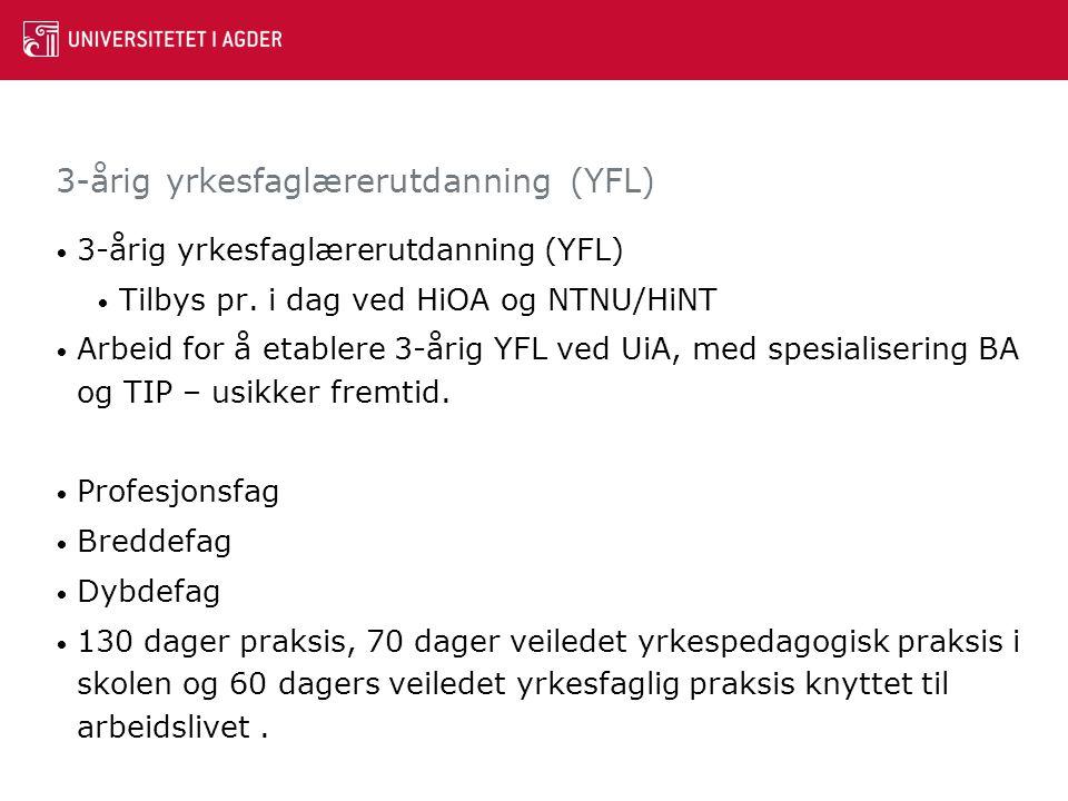 3-årig yrkesfaglærerutdanning (YFL) Tilbys pr.