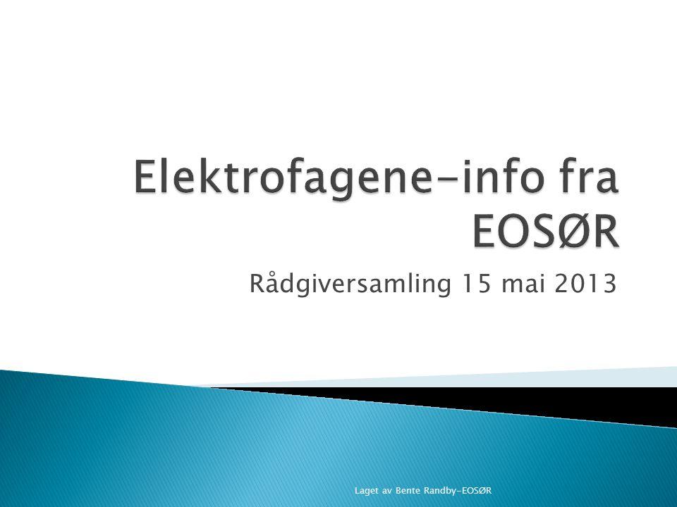Rådgiversamling 15 mai 2013 Laget av Bente Randby-EOSØR