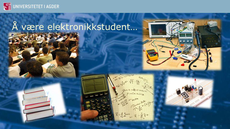 Å være elektronikkstudent… 5