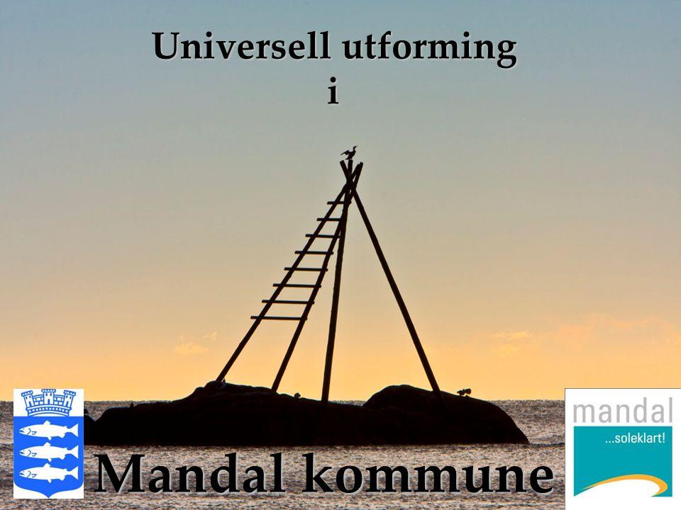 Mandal kommune Universell utforming i