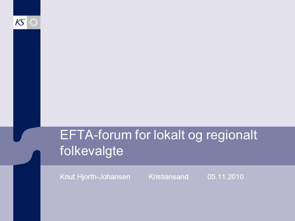 EFTA-forum for lokalt og regionalt folkevalgte Knut Hjorth-Johansen Kristiansand05.11.2010