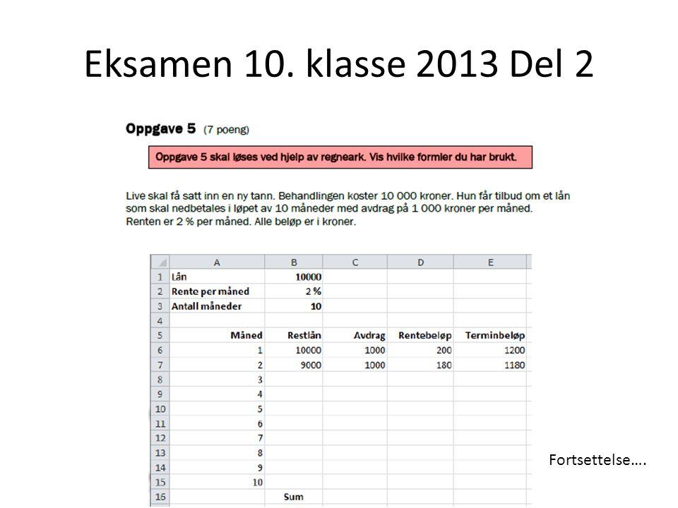 Eksamen 10. klasse 2013 Del 2 fortsettelse….