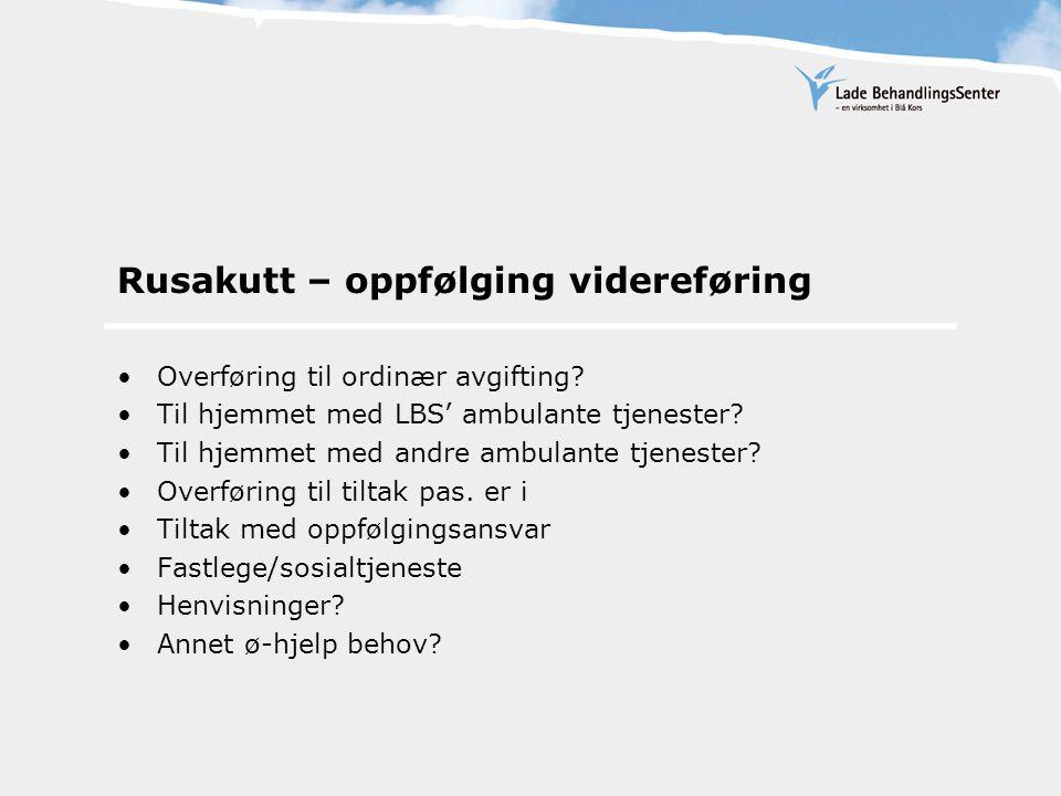 Rusakutt – oppfølging videreføring Overføring til ordinær avgifting.