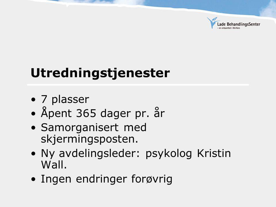 Skjermingsposten: Regional funksjon 7 plasser Primært over 23 år Samorganisert med utredningsposten Ingen endringer forøvrig