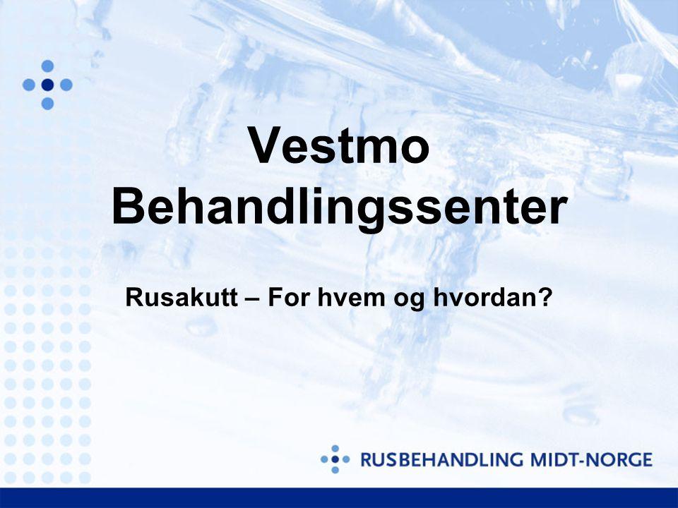Vestmo Behandlingssenter Rusakutt – For hvem og hvordan?