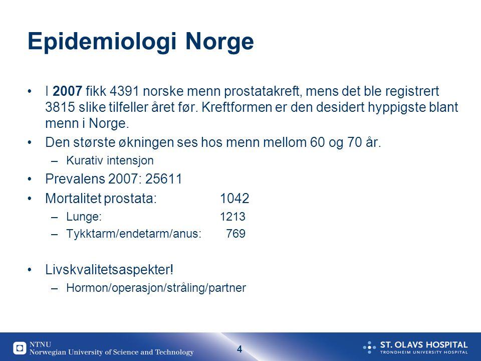 4 Epidemiologi Norge I 2007 fikk 4391 norske menn prostatakreft, mens det ble registrert 3815 slike tilfeller året før. Kreftformen er den desidert hy