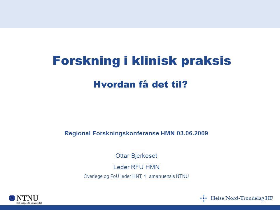 Helse Nord-Trøndelag HF Forskning i klinisk praksis Hvordan få det til.