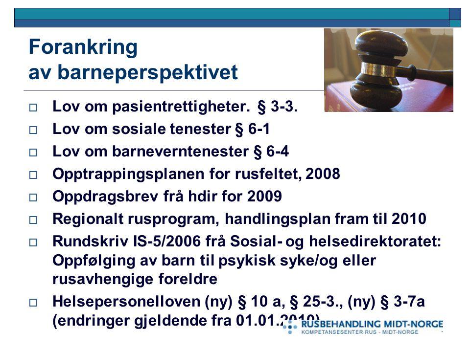 Barn har egne rettigheter  Helsepersonelloven fra 01.01.2010:  Barn har krav på informasjon og nødvendig oppfølging  Enhetene skal ha barneansvarlig personell
