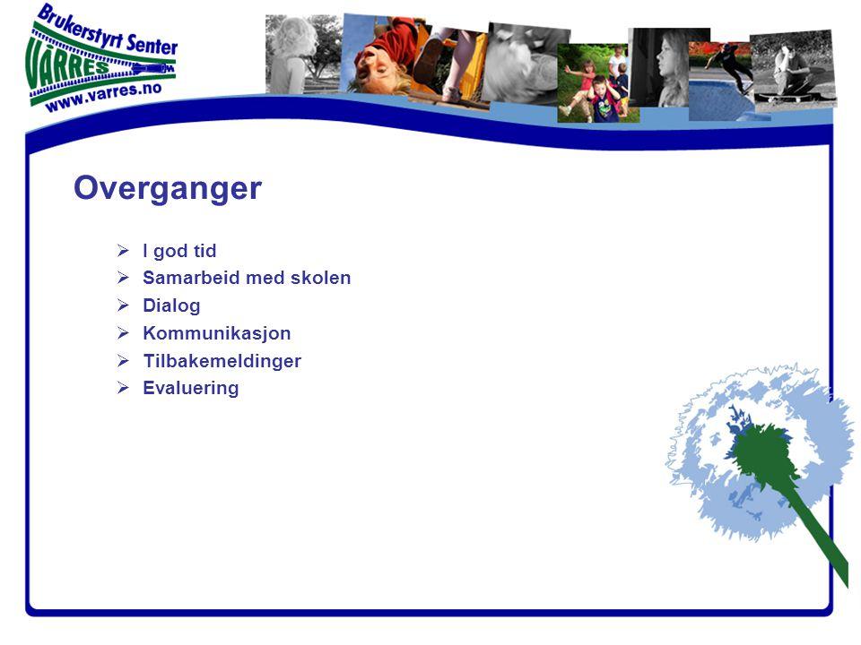 Overganger  I god tid  Samarbeid med skolen  Dialog  Kommunikasjon  Tilbakemeldinger  Evaluering
