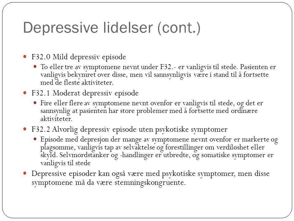 Depressive lidelser (cont.) F34.1 Dystymi Kronisk senket stemningsleie av flere års varighet, der enkeltepisodene ikke er tilstrekkelig alvorlige eller langvarige til at diagnosen alvorlig, moderat eller mild tilbakevendende depressiv lidelse kan forsvares (F33.-) F33 Tilbakevendende depressiv lidelse Lidelse kjennetegnet ved gjentatte episoder med depresjon som beskrevet for depressiv episode (F32.-), uten frittstående episoder med hevet stemningsleie og økt energi (mani) i sykehistorien.