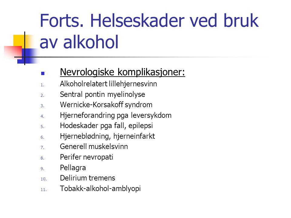 Forts.Helseskader ved bruk av alkohol Nevrologiske komplikasjoner: 1.