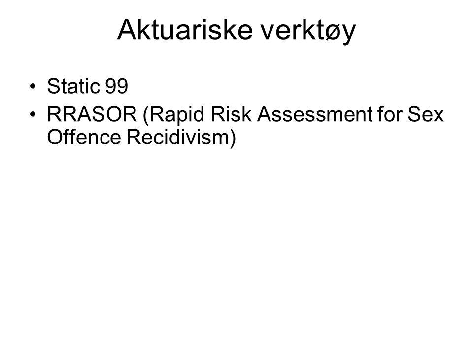Aktuariske verktøy Static 99 RRASOR (Rapid Risk Assessment for Sex Offence Recidivism)
