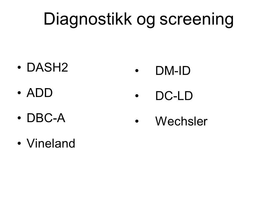 Diagnostikk og screening DASH2 ADD DBC-A Vineland DM-ID DC-LD Wechsler