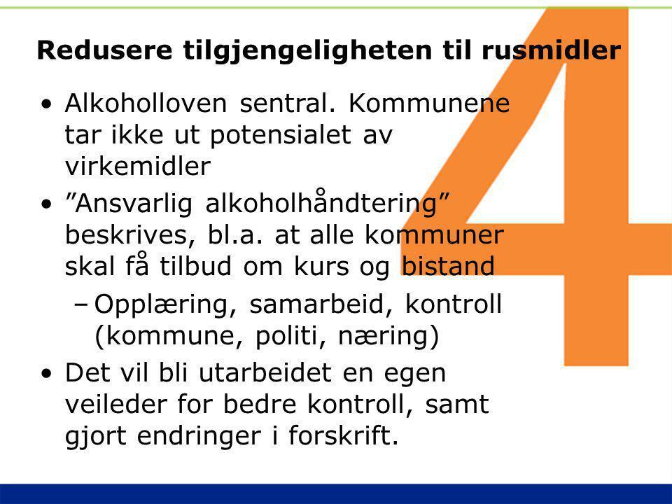 """Redusere tilgjengeligheten til rusmidler Alkoholloven sentral. Kommunene tar ikke ut potensialet av virkemidler """"Ansvarlig alkoholhåndtering"""" beskrive"""