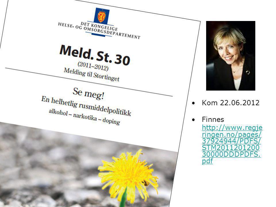 Kom 22.06.2012 Finnes http://www.regje ringen.no/pages/ 37924944/PDFS/ STM2011201200 30000DDDPDFS. pdf