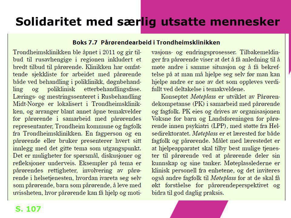Solidaritet med særlig utsatte mennesker S. 107
