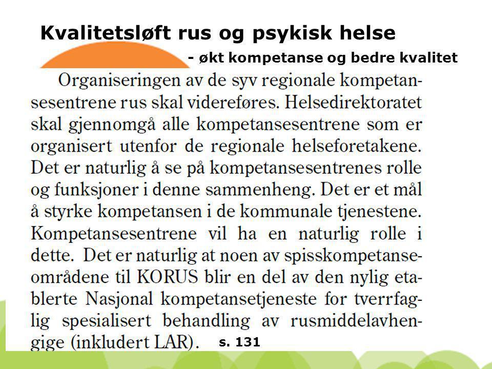Kvalitetsløft rus og psykisk helse - økt kompetanse og bedre kvalitet s. 131