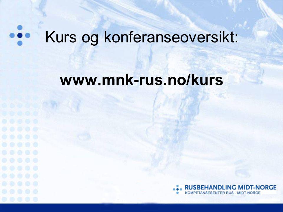 Kurs og konferanseoversikt: www.mnk-rus.no/kurs