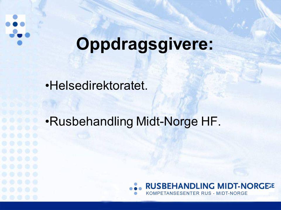Helsedirektoratet. Rusbehandling Midt-Norge HF. Oppdragsgivere: