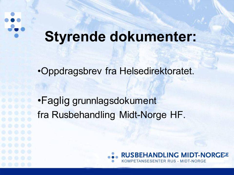 Oppdragsbrev fra Helsedirektoratet. Faglig grunnlagsdokument fra Rusbehandling Midt-Norge HF. Styrende dokumenter: