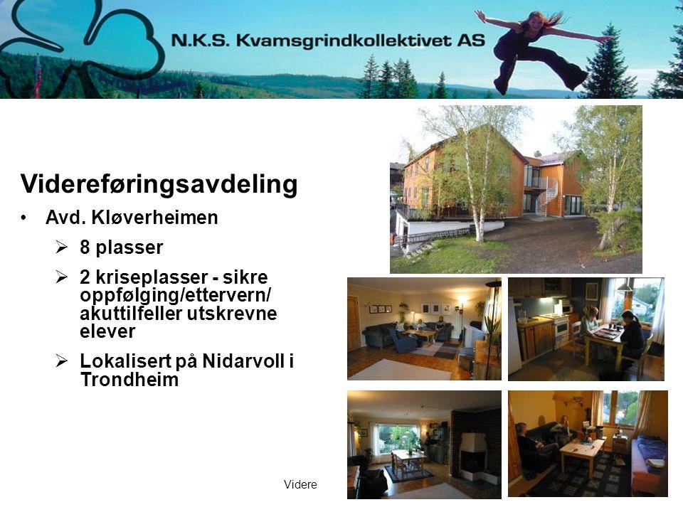 Videreføringsavdeling Avd. Kløverheimen  8 plasser  2 kriseplasser - sikre oppfølging/ettervern/ akuttilfeller utskrevne elever  Lokalisert på Nida