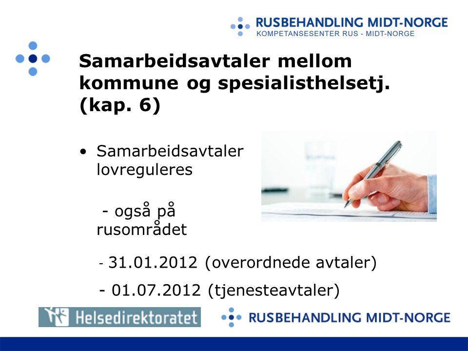 Samarbeidsavtaler lovreguleres - også på rusområdet Samarbeidsavtaler mellom kommune og spesialisthelsetj.