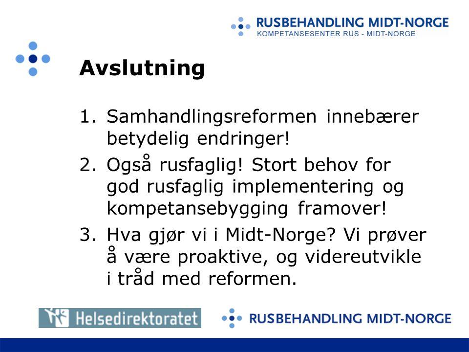Avslutning 1.Samhandlingsreformen innebærer betydelig endringer.