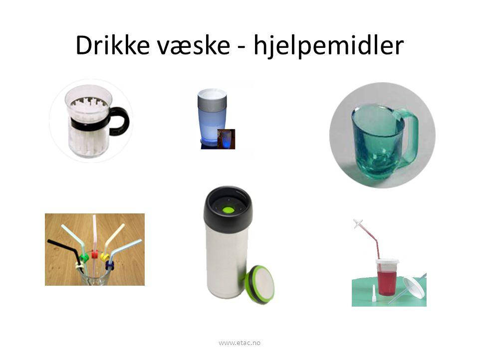 Drikke væske - hjelpemidler www.etac.no