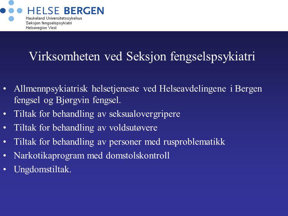 Virksomheten ved Seksjon fengselspsykiatri Allmennpsykiatrisk helsetjeneste ved Helseavdelingene i Bergen fengsel og Bjørgvin fengsel. Tiltak for beha