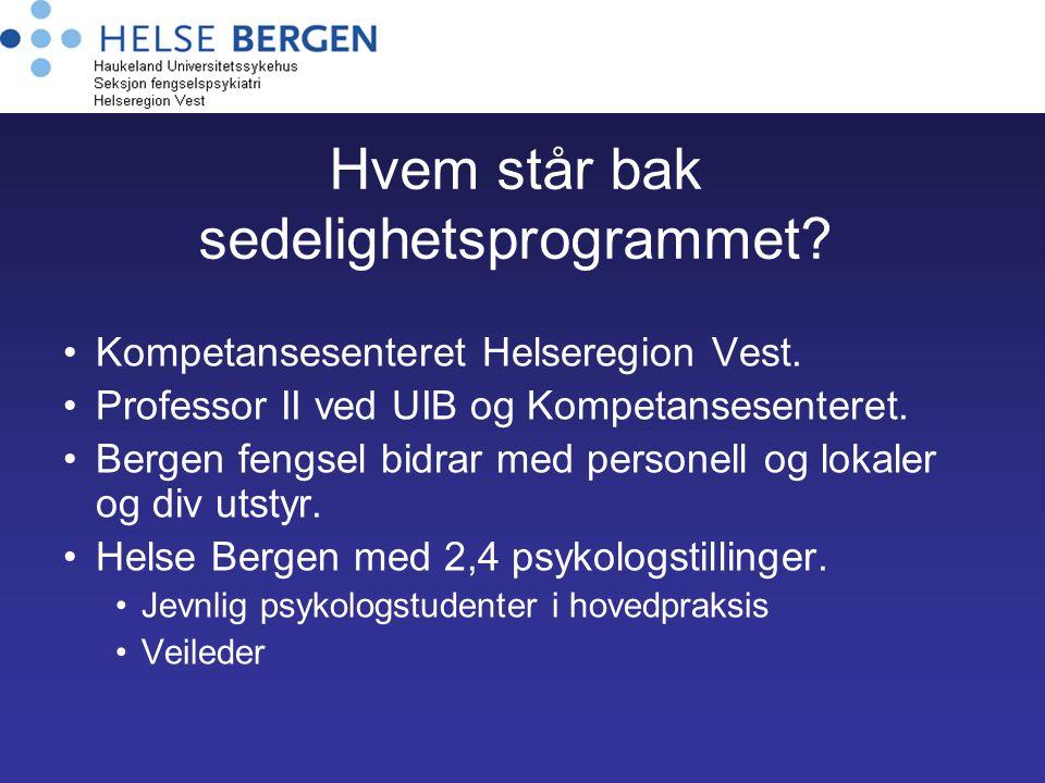 Hvem står bak sedelighetsprogrammet? Kompetansesenteret Helseregion Vest. Professor II ved UIB og Kompetansesenteret. Bergen fengsel bidrar med person