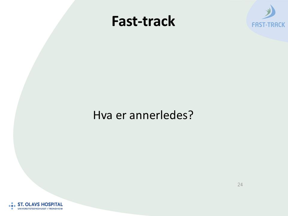 Fast-track Hva er annerledes? 24