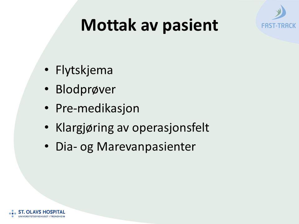 Mottak av pasient Flytskjema Blodprøver Pre-medikasjon Klargjøring av operasjonsfelt Dia- og Marevanpasienter