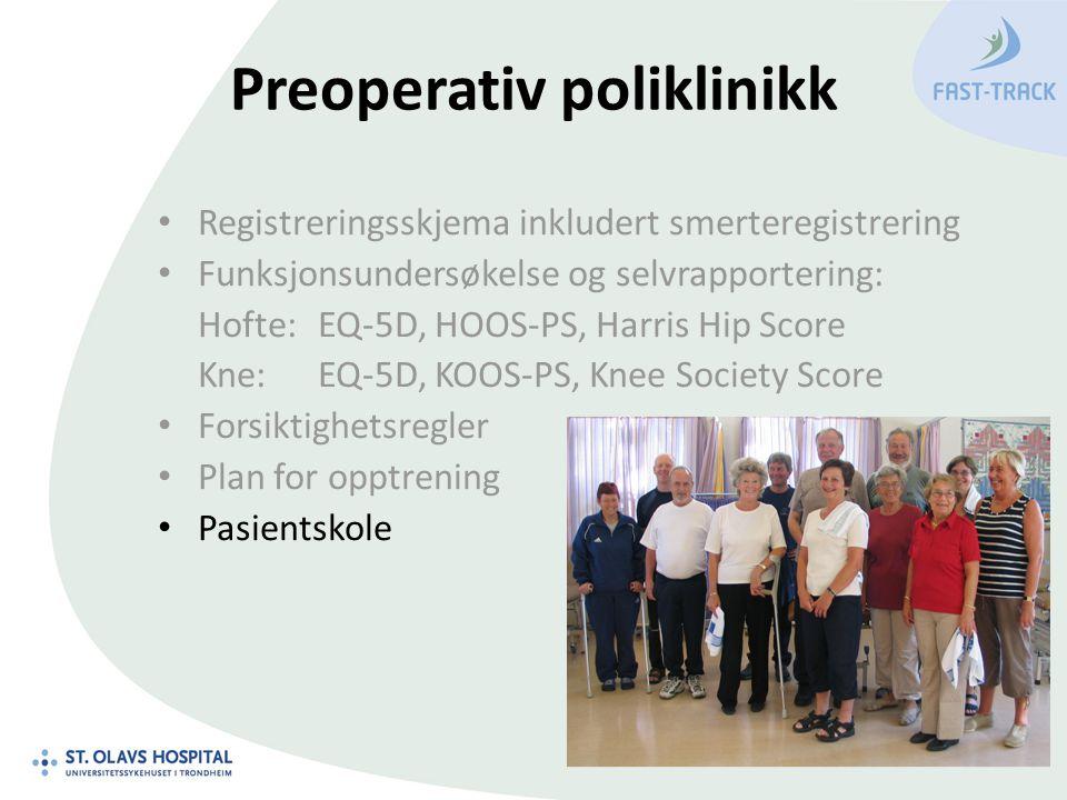 Preoperativ poliklinikk Registreringsskjema inkludert smerteregistrering Funksjonsundersøkelse og selvrapportering: Hofte:EQ-5D, HOOS-PS, Harris Hip Score Kne:EQ-5D, KOOS-PS, Knee Society Score Forsiktighetsregler Plan for opptrening Pasientskole