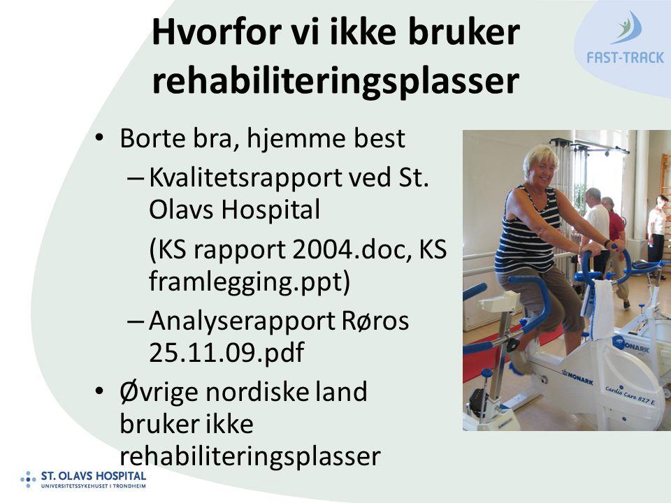 Hvorfor vi ikke bruker rehabiliteringsplasser Borte bra, hjemme best – Kvalitetsrapport ved St. Olavs Hospital (KS rapport 2004.doc, KS framlegging.pp