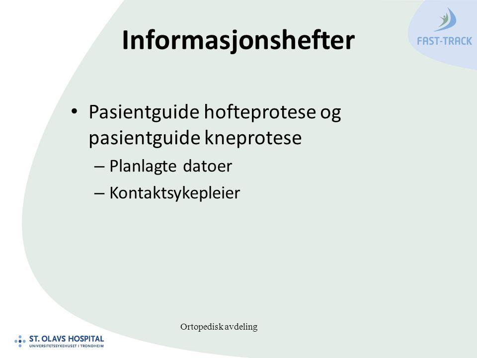 Informasjonshefter Pasientguide hofteprotese og pasientguide kneprotese – Planlagte datoer – Kontaktsykepleier Ortopedisk avdeling