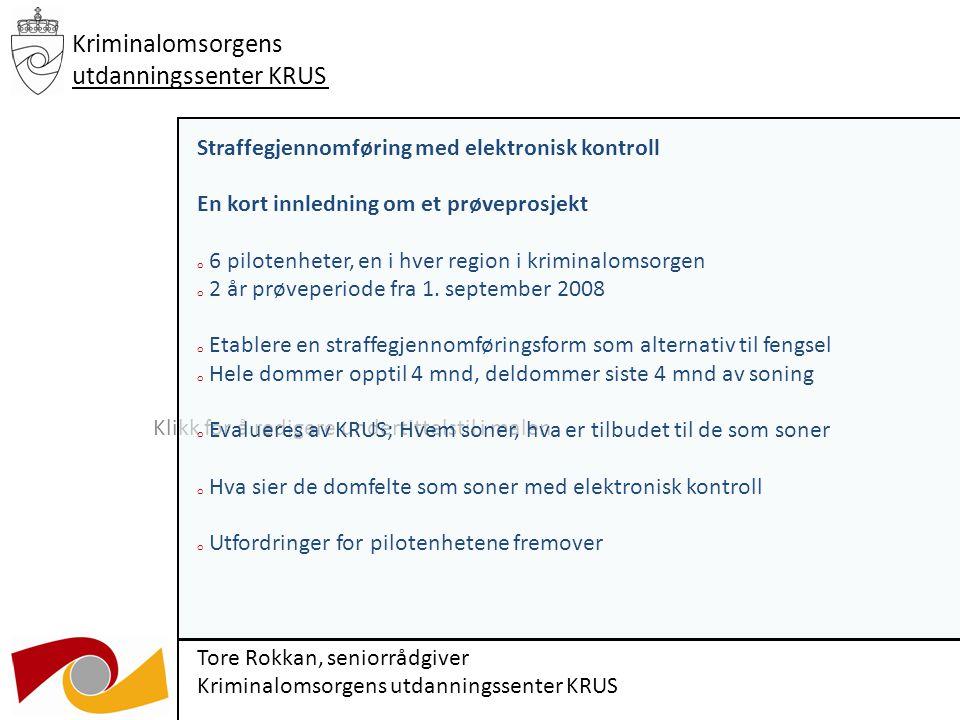 Klikk for å redigere undertittelstil i malen 03.12.09 Kriminalomsorgens utdanningssenter KRUS Tabell K11.