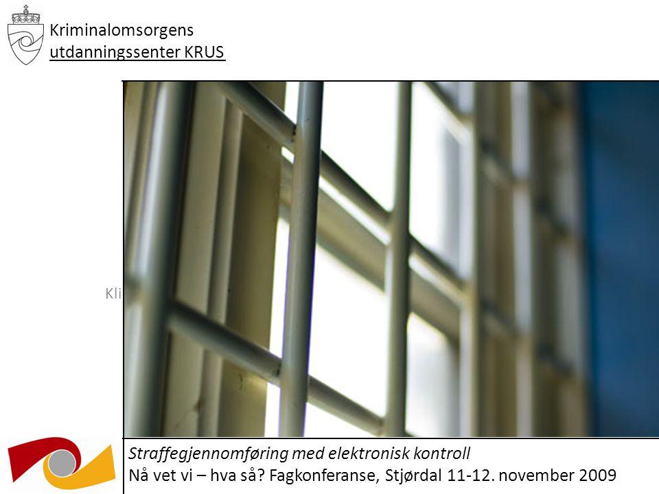 Klikk for å redigere undertittelstil i malen 03.12.09 Kriminalomsorgens utdanningssenter KRUS Straffegjennomføring med elektronisk kontroll Nå vet vi – hva så.