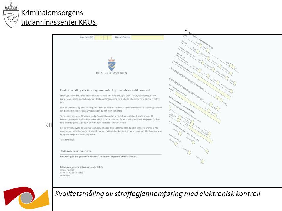 Klikk for å redigere undertittelstil i malen 03.12.09 Kriminalomsorgens utdanningssenter KRUS Kvalitetsmåling av straffegjennomføring med elektronisk kontroll