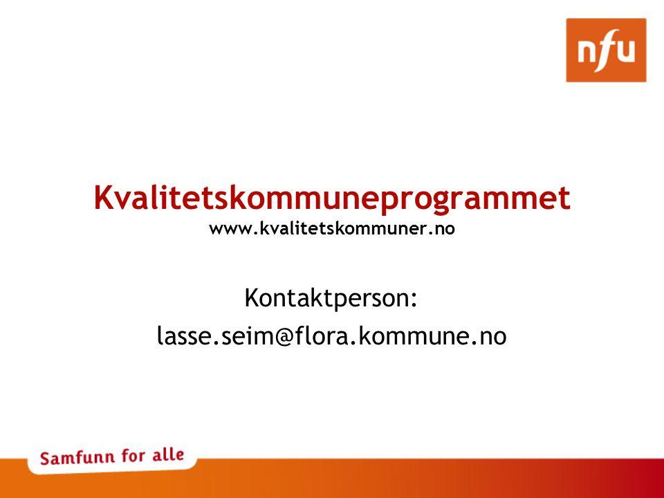 Kvalitetskommuneprogrammet www.kvalitetskommuner.no Kontaktperson: lasse.seim@flora.kommune.no