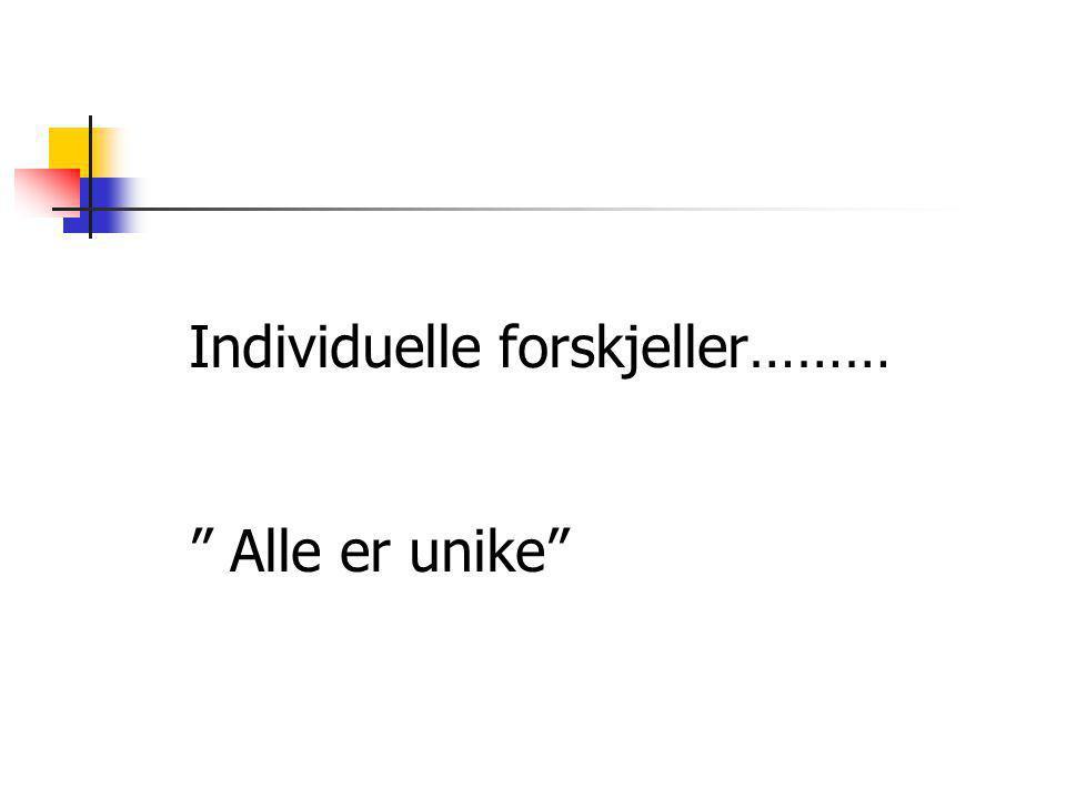 """Individuelle forskjeller……… """" Alle er unike"""""""