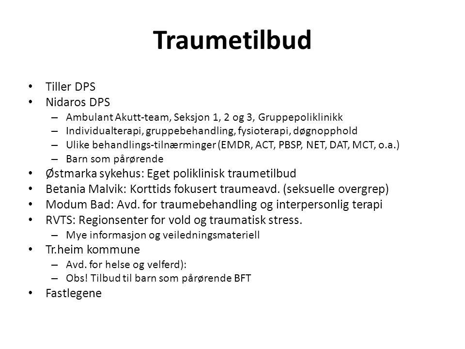 Traumetilbud Tiller DPS Nidaros DPS – Ambulant Akutt-team, Seksjon 1, 2 og 3, Gruppepoliklinikk – Individualterapi, gruppebehandling, fysioterapi, døg