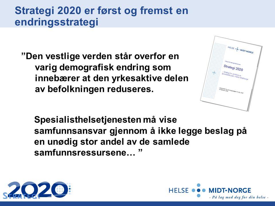 """Strategi 2020 er først og fremst en endringsstrategi """"Den vestlige verden står overfor en varig demografisk endring som innebærer at den yrkesaktive d"""